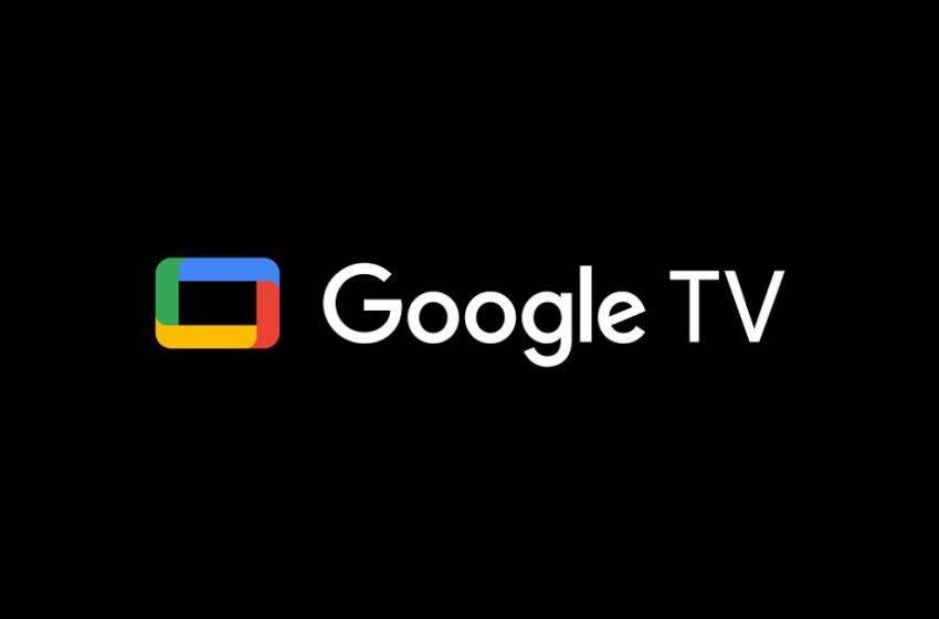 Google popüler uygulamasının ismini değiştirdi: İşte Google TV