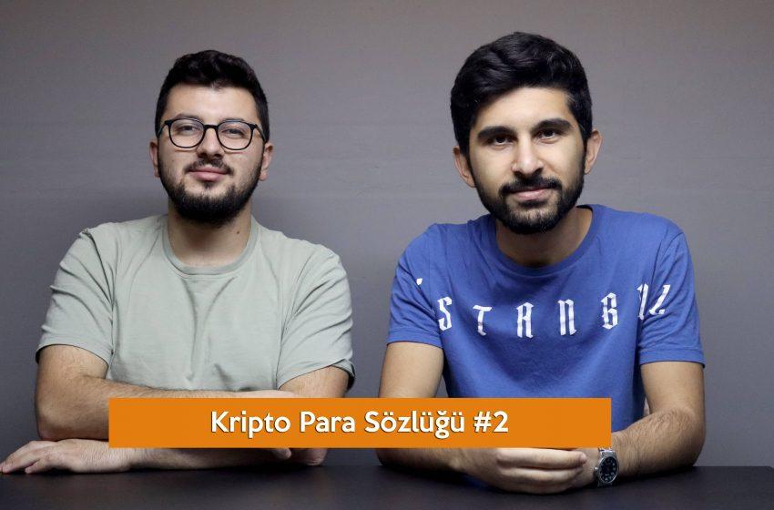 Kripto Para Sözlüğü #2 Sohbet Muhabbet (VİDEO)