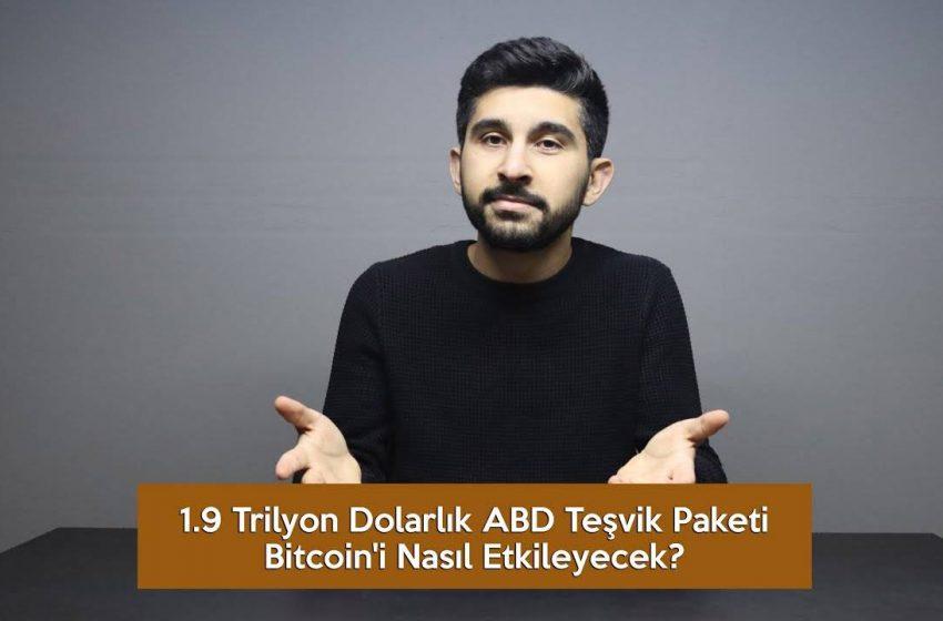 1.9 Trilyon Dolarlık ABD Teşvik Paketi Bitcoin'i Nasıl Etkileyecek? (VİDEO)