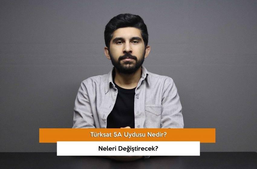 Türksat 5A uydusu nedir? Neler değişecek? (VİDEO)
