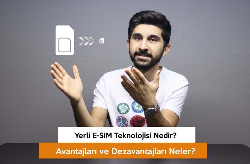 Yerli E-SIM teknolojisi nedir? Avantajları ve dezavantajları (VİDEO)