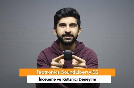 Taotronics SoundLiberty 92 İnceleme ve Kullanıcı Deneyimi (VİDEO)