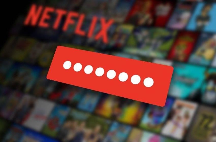 Netflix parola paylaşımı devri sona eriyor!