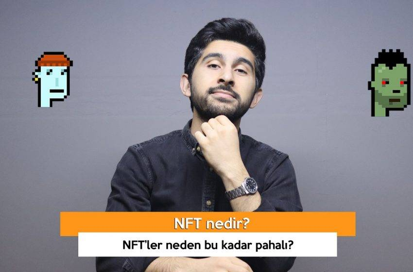 NFT Nedir? Neden Bu Kadar Pahalı? (VİDEO)