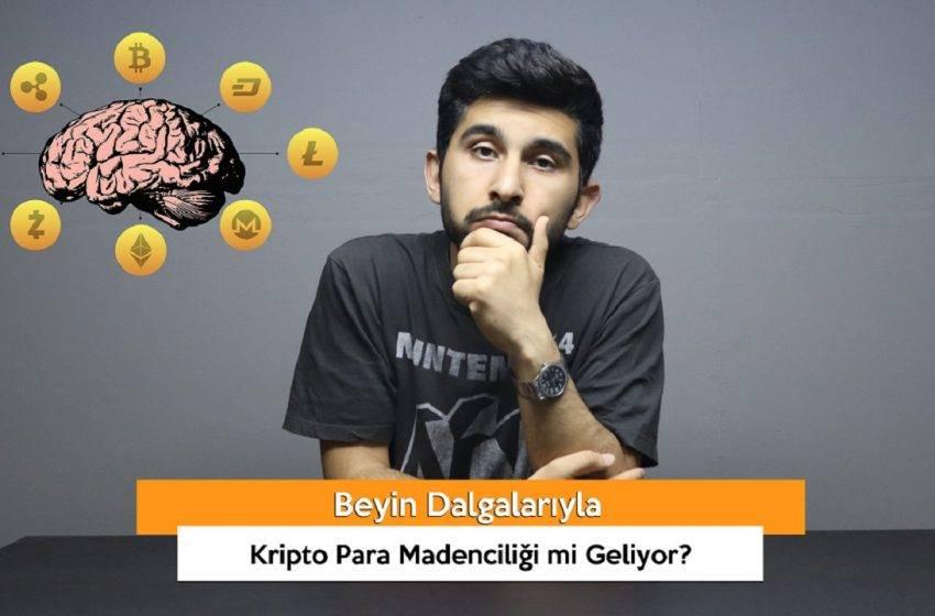 Beyin Dalgalarıyla Kripto Para Madenciliği mi Geliyor? (VİDEO)