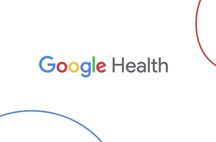 Google Health uygulaması geliyor!
